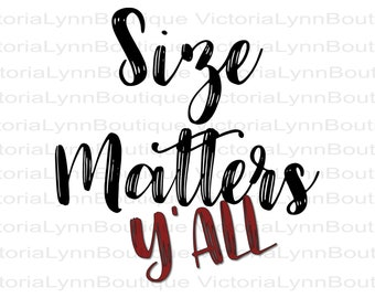 Size Matters Y'all For Sublimation Printing, Png File, Funny Png, DTG printing, T-Shirt Png, Tote Bag Png, Instant Digital Download
