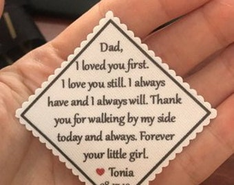 "TIE PATCH PERSONALIZED for Father of the Bride - Sew On or Iron On, 2.5"" Wide Patch, I Loved You First I Love You Still, Gifts for Him, Dad"