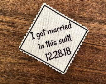 "GROOM'S Suit Coat Patch - Inside Pocket Patch, I Got Married in this Suit, Sew On or Iron On, 2.5"" Wide Patch, Choose Font, For the Groom"