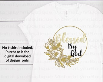 Blessed By God with Gold Flower Frame Sublimation Printing, PNG File, 300 DPI, DTG printing, Instant Digital Download