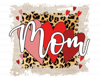 Mom PNG File For Sublimation Printing, Cheetah Print and Funky Valentines, T-Shirt Design File, Clip Art, DTG Printing, Digital Download