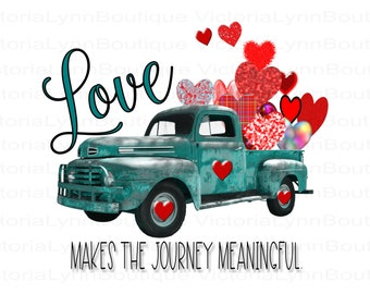 Love Makes the Journey Meaningful - Truck Full of Valentines For Sublimation Printing, T-Shirt Png, Tote Png File, Instant Digital Download