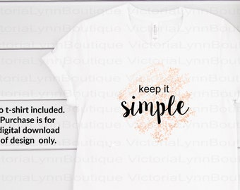 Keep It Simple on Pink Watercolor Splatter - Saying For Sublimation Printing, PNG File, 300 DPI, DTG printing, Instant Digital Download