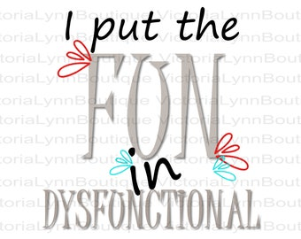 I Put the Fun in Dysfunctional For Sublimation Printing, Dysfunction Png File, Funny Png, Tshirt Png, Tote Bag Png, Instant Digital Download
