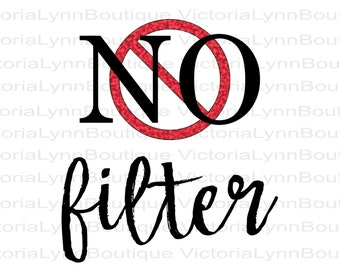 No Filter with the No Symbol For Sublimation Printing, Png File, No Filter Shirt Design, Shirt Png, DTG printing, Instant Digital Download