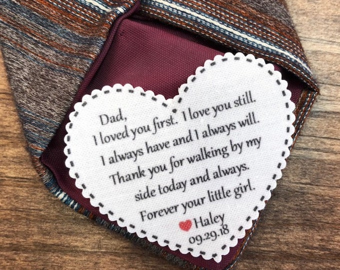 "Featured listing image: TIE PATCH - Father of the Bride  Gift From the Bride - I Loved You First, I Love You Still - Sew or Iron On, 2.25"" Wide Heart Shaped"
