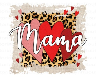 Mama PNG File For Sublimation Printing, Cheetah Print and Funky Valentines, T-Shirt Design File, Clip Art, DTG Printing, Digital Download