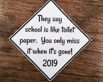 "GRADUATION MORTAR BOARD Patch - Graduation Cap Patch, They Say School Is Like Toilet Paper, 3.5"" or 4.75"" Across Diamond Shape, Ink Printed"