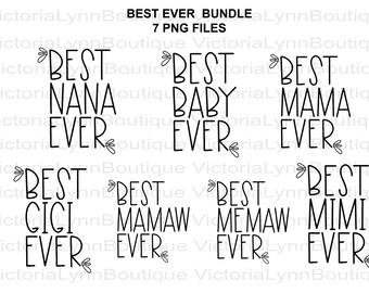 Best Ever Bundle - Memaw , Mamaw, Mama, Nana, Mimi, Gigi, Baby - For Sublimation Printing, PNG File, 300 DPI, Instant Digital Download