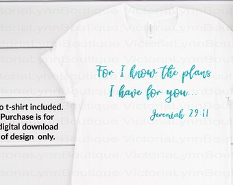 For I Know the Plans I Have For You - For Sublimation Printing, PNG File, 300 DPI, DTG printing, Instant Digital Download