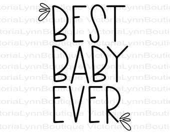 Best Baby Ever PNG For Sublimation Printing, Baby Shower Png, Baby Bodysuit Design, 300 DPI, DTG printing, Instant Digital Download