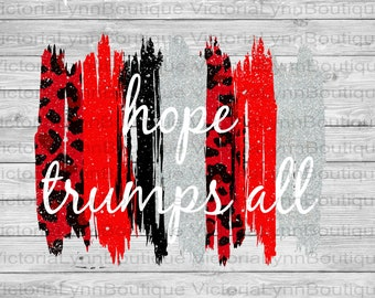 Hope Trumps All Brushstrokes and Red Leopard Design For Sublimation Printing, PNG File, 300 DPI, DTG printing, Instant Digital Download