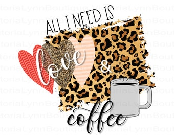 All I Need is Love & Coffee - CHEETAH Background For Sublimation Printing, Cheetah Png, T-Shirt Png, Tote Png File, Instant Digital Download