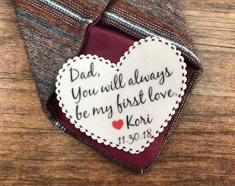 """TIE PATCH - Father of the Bride, Iron On or Sew On, You Will Always Be My First Love, 2.25"""" Wide Heart Shaped Patch, Tie Patch For Dad"""