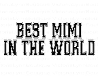 Best Mimi In The World For Sublimation Printing, PNG File, Best Mimi Design, Family Png, Instant Digital Download, Tshirt design