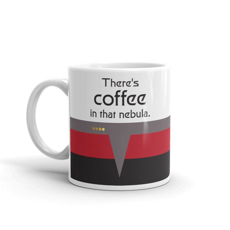 Captain Kathryn Janeway  There's Coffee in that 11 Fluid ounces