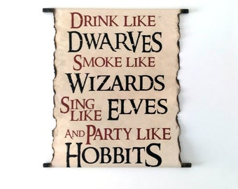PARTY LIKE HOBBIS Scroll Drink like Dwarves Smoke like Wizards Sing like Elves and Party like Hobbits Handmade Poster Scroll
