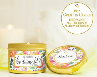 Bridesmaid Candle with Personalized Labels | 6oz Gold Tin | Will you be My Bridesmaid, Maid of Honor, Matron of Honor...