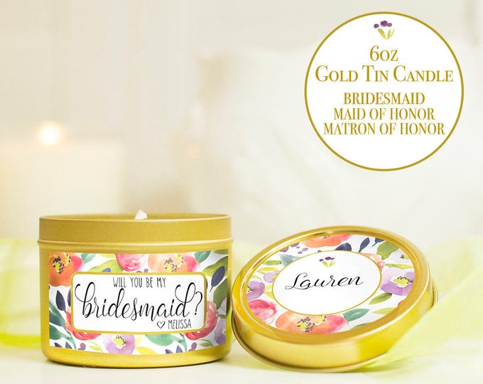 Featured listing image: Bridesmaid Candle with Personalized Labels | 6oz Gold Tin | Will you be My Bridesmaid, Maid of Honor, Matron of Honor...