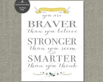 "Printable ""you are Braver"" Art Print Sign 