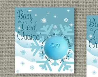 """Printed """"Baby It's Cold Outside"""" Gift or Thank You Tags for EOS lip balm 