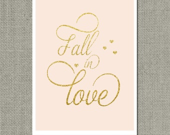 "INSTANT DOWNLOAD Printable Wall Art | Typography Print  Blush & Gold Calligraphy Home Decor Sign | ""Fall in love"" 