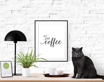 "INSTANT DOWNLOAD Printable Wall Art | Typography Print  Black & White Home Decor Sign | ""but first coffee"" 