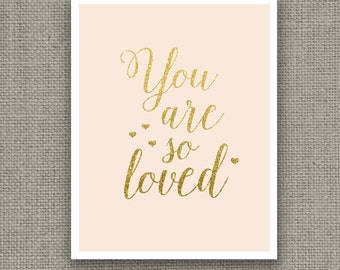 "INSTANT DOWNLOAD Printable Wall Art | Typography Print  Blush & Gold Calligraphy Home Decor Sign | ""Your are so loved"" 