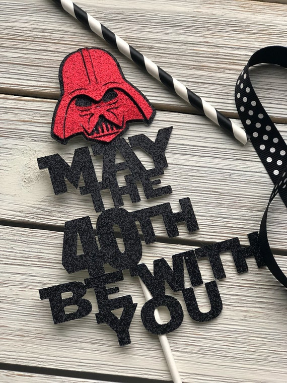 Groovy Starwars Cake Topper 40Th Birthday Cake Topper May The Etsy Personalised Birthday Cards Fashionlily Jamesorg