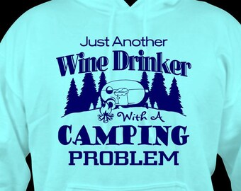 Just another Wine Drinker with a Camping Problem. Camping shirt, Funny shirt, gift for camping lover, wine drinker, camping fan, camper.