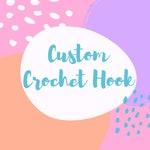 Custom Crochet Hook