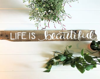 Life is Beautiful Sign   Reclaimed Wood Sign   Farmhouse Rustic Wood Sign   Encouraging Sign   Gifts Under 50
