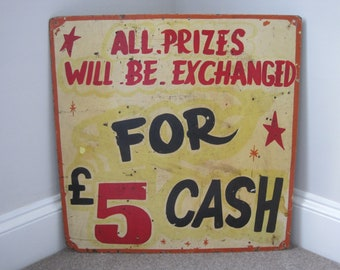Vintage Fairground Sign All Prizes Will Be Exchanged for Cash