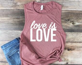Love is Love Shirt/ Love is Love Tank Top/ Gay Pride Tank Top/ Muscle Tank/ Lesbian Shirt/ LGBT/ Equality Shirt/ Gay Marriage/ Gay Shirt