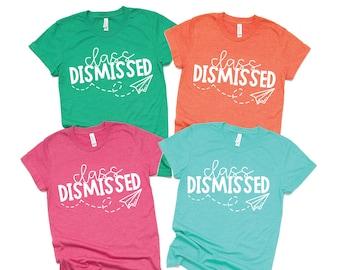 fa36ce155a9 Teacher Shirt  Last Day of School Shirt  Spring Break Shirt  Class  Dismissed Shirt  Summer Break  Schools Out