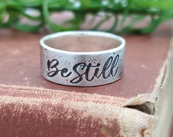 Rustic Sterling Silver Be Still Ring / Faith / Wide Band Ring