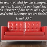 Vinyl Wall Art - Isaiah 53:5  But He Was Wounded For Our Transgressions - Inspirational Wall Decal - Christian Religious Decal