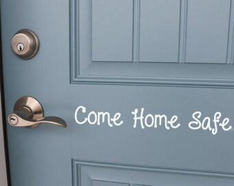 Come Home Safe Vinyl Door Decal, Door Lettering, Come Home Decal, Home Decal, Door Sign