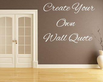 Vinyl Wall Decal Create Your Own Decal, Custom Vinyl Decal, Custom Decal, Decal, Custom Vinyl Lettering, Wall Decal Quote, Wall Word