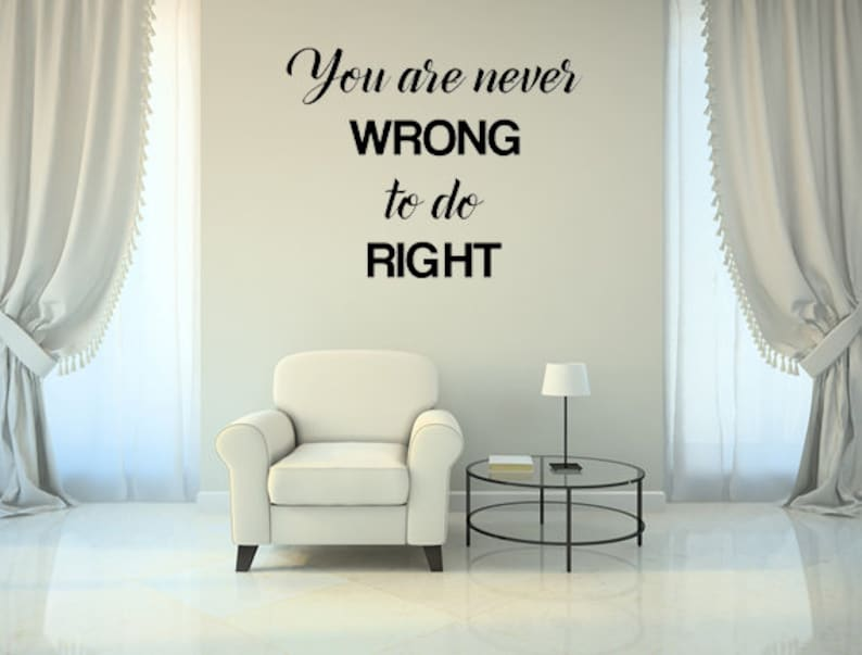 You Are Never Wrong To Do Right Decal  Vinyl Wall Decal  image 0