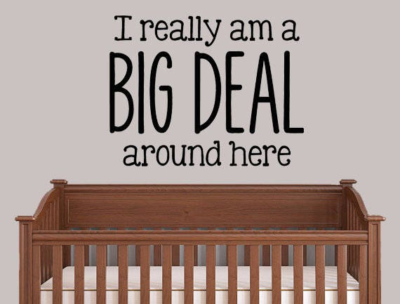 33889f9736a I Am A Big Deal Around Here Vinyl Decal Wall Decal Nursery
