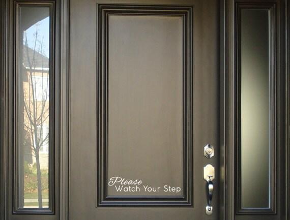 Merveilleux Please Watch Your Step Vinyl Decal Front Door Decals Vinyl | Etsy