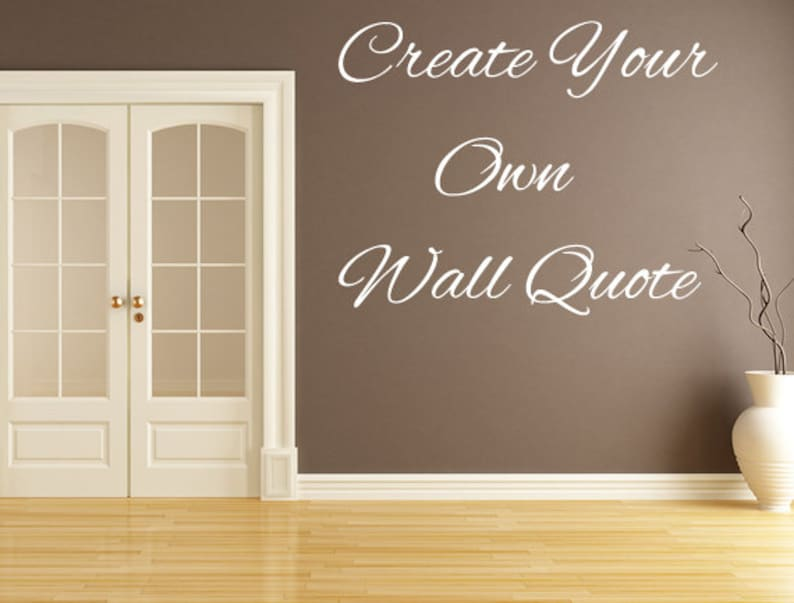 Create Your Own Decal  Custom Quote Sticker  Wall Word Vinyl image 0