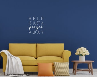 Help Is Just A Prayer Away Decal - Prayer Wall Quote - Prayer Quote - Inspirational - Just A Prayer Away - Christian Wall Quote Sticker