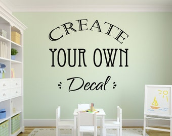 Custom Wall Decal - Create Your Own Decal - Custom Lettering - Wall Quotes - Business Decal - Custom Decal Sticker - Personalized Name Decal