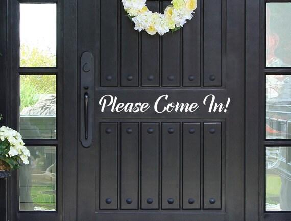 Please Come In Vinyl Decal Sticker Front Door Custom Vinyl   Etsy