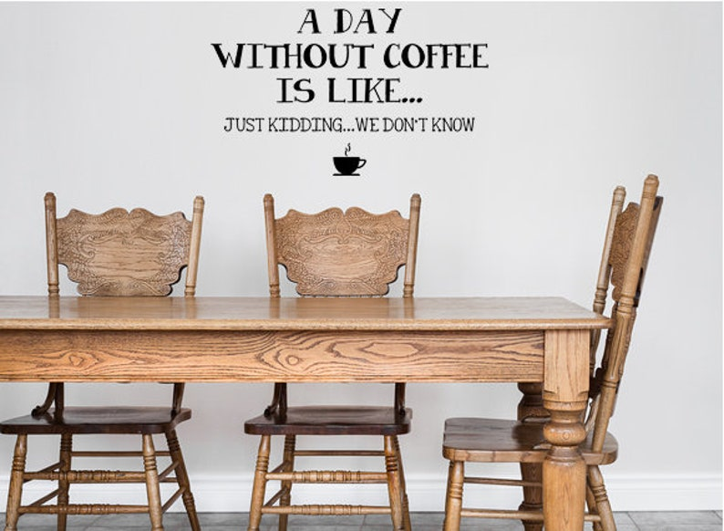 A Day Without Coffee Wall Decal  Coffee Lovers Decal  Coffee image 0