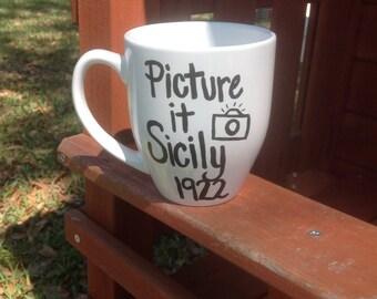 Golden Girls Mug, Sophia Quote Mug, Picture it Sicily Mug, Funny Coffee Mug, Hand Painted Coffee Mug