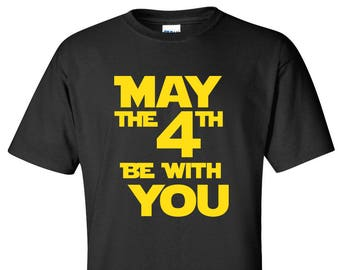 May the 4th Be With You Novelty Shirt - Geekery T-Shirt