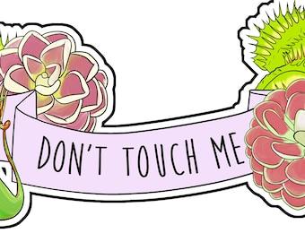 Don't Touch Me Banner Sticker venus flytrap carnivorous plants pitcher plant butterwort